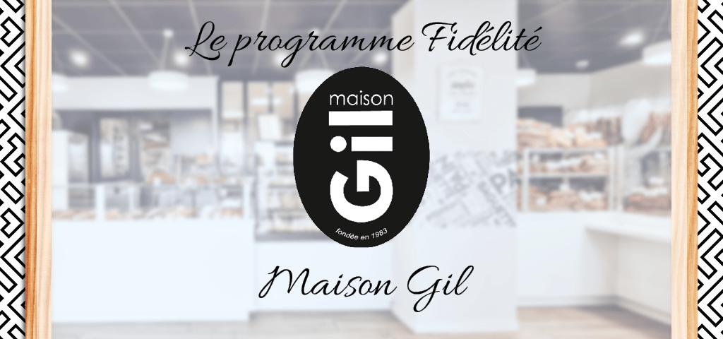 Le programme Fidélité Maison Gil